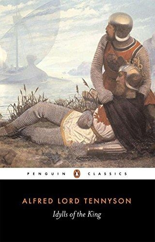 Idylls of the King (Penguin Classics) by Alfred Tennyson