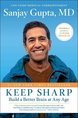 Keep Sharp: Build a Better Brain at Any Age by Sanjay Gupta M.D.