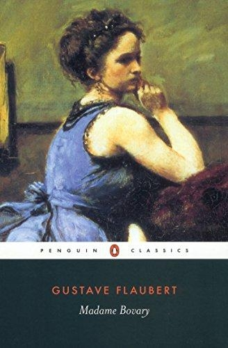 Madame Bovary (Penguin Classics) life in a country town by Gustave Flaubert