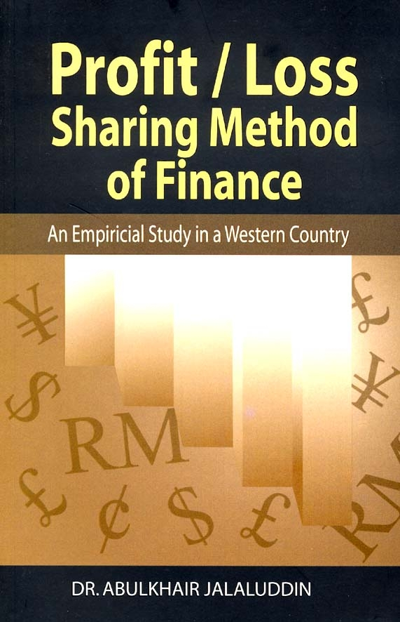 Profit/loss Sharing Method of Finance: An Empirical Study in a Western Country by Abulkhair Jalaluddin