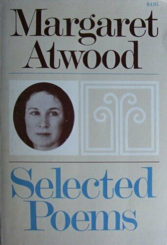 Selected poems by Margaret Atwood