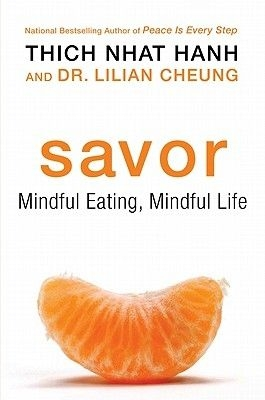 Savor: Mindful Eating, Mindful Life by Thich Nhat Hanh