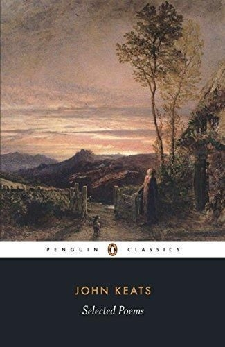 Selected Poems (Penguin Classics: Poetry) by John Keats
