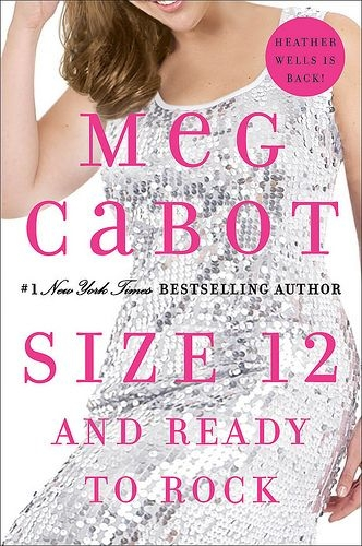 Size 12 and Ready to Rock A Heather Wells Mystery by Meg Cabot