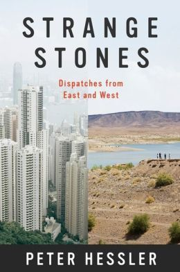 Strange stones dispatches from East and West by Peter Hessler