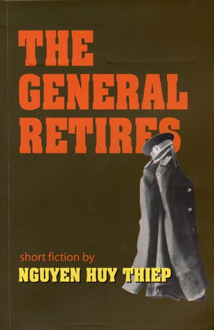 The General Retires (Vietnam Literature) by Nguyen Huy Thiep