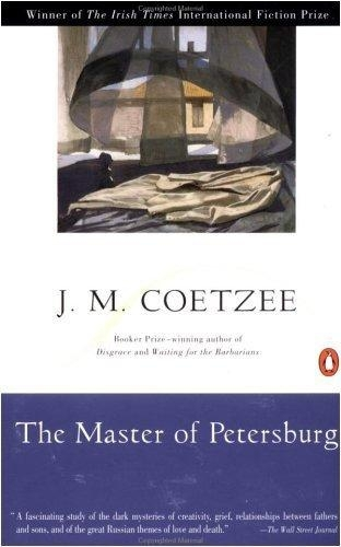 The Master of Petersburg: A Novel by J.M. Coetzee