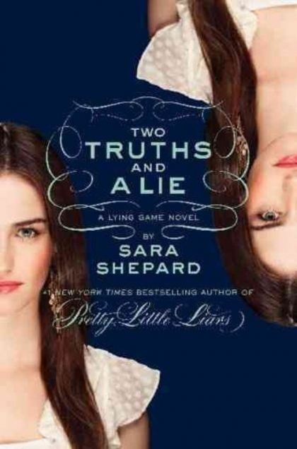 Two Truths and a Lie (The Lying Game, No. 3) by Sara Shepard