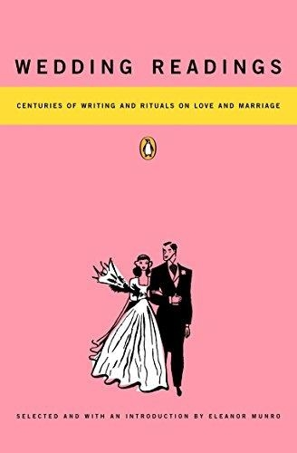 Wedding Readings Centuries of Writing and Rituals on Love and Marriage