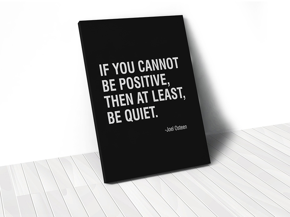 Tranh If you can't be positive quote