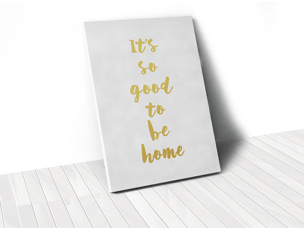 Tranh It's so good to be home, gold quote