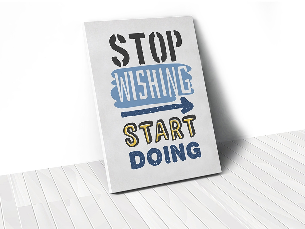 Tranh Stop wishing, start doing
