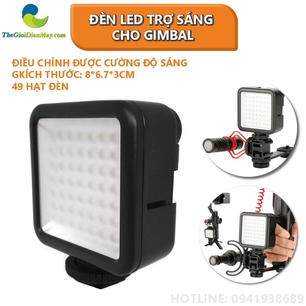 Đèn LED Trợ Sáng Cho gimbal và Tay Cầm Chống Rung W49 LED Video Light - Thế  Giới Điện Máy Thế giới điện máy