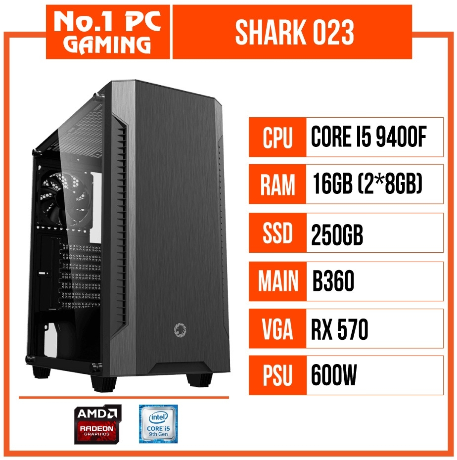 PC GAMING SHARK 023 (i5 9400F/B360/16GB RAM/250 SSD/RX 570/600W/Tản T400i/RGB