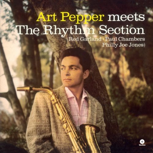 Art Pepper - Meets the Rhythm Section