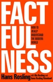 Factfulness : Ten Reasons We're Wrong About The World - And Why Things Are Better Than You Think by Hans Rosling