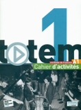 Totem 1 : Cahier D'Activities + CD Audio