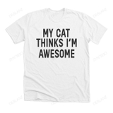 Áo thun My cat think I am awesome