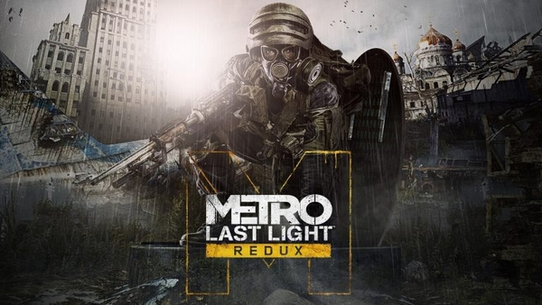 Metro: Last Light Redux – Game Bắn Súng