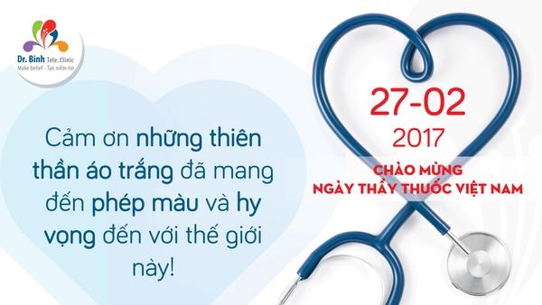 Nhân ngày Thầy thuốc Việt Nam 27/2, xin kính chúc các y - bác sĩ dồi dào  sức khỏe, vững tay nghề trong sự nghiệp cao quý: mang lại hạnh phúc cho ...
