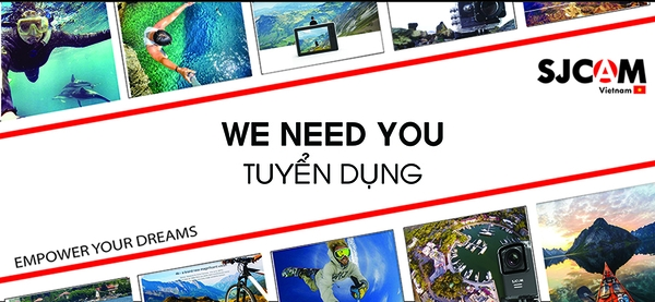SJCAM TUYỂN DỤNG ! WE NEED YOU, GREAT WORKING ENVIRONMENT.