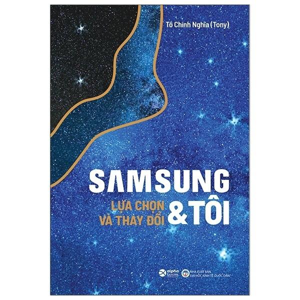 Samsung & Tôi – Lựa Chọn & Thay Đổi (Tái bản)