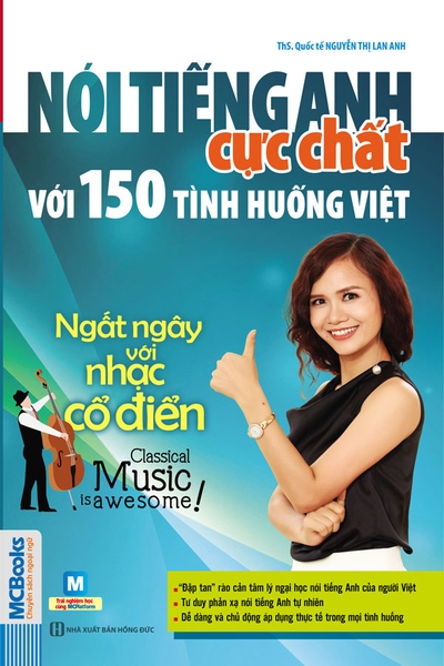 noi-tieng-anh-cuc-chat-voi-150-tinh-huong-viet-ngat-ngay-voi-nhac-co-dien