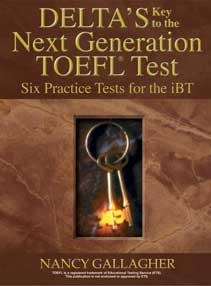 Delta's Key to the Next Generation TOEFL Test: Six Practice Tests for the iBT