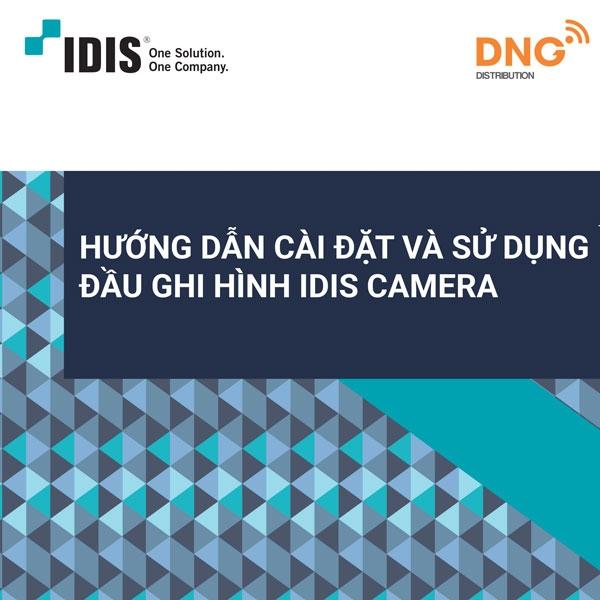 Hướng dẫn cài đặt cơ bản và sử dụng đầu ghi camera IDIS