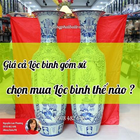 Giá cả của lộc bình gốm sứ, chọn mua lộc bình gốm sứ tại Hoàng Phát
