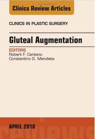 Gluteal Augmentation, An Issue of Clinics in Plastic Surgery (The Clinics: Surgery)