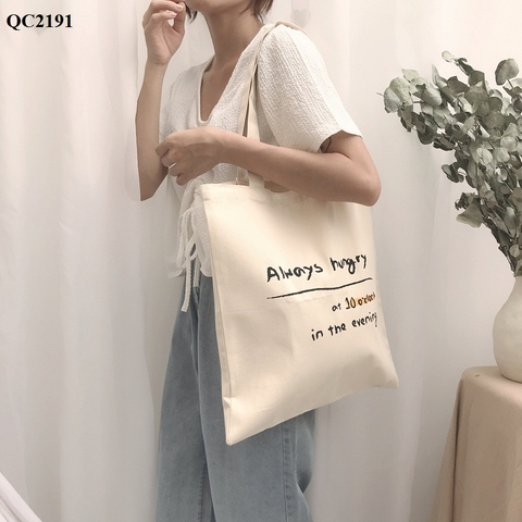 QC2191 - Túi Tole Always Hungry - SỈ 165K