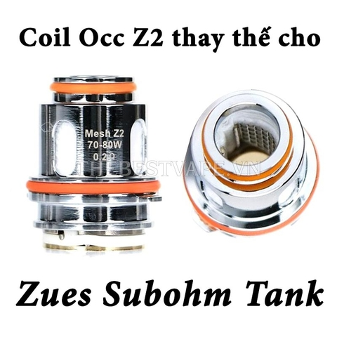 Occ coil thay thế cho ZUES SUBOHM TANK Mesh Z2