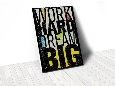 Tranh Work hard dream big