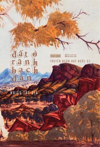 Sắp ra mắt - Đất Ở Rãnh Bạch Đàn - Truyện ngắn hay nước Úc