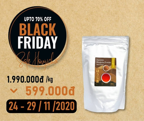 BLACK FRIDAY - SALE UP TO 70% SẢN PHẨM BỘT TRÀ RANG HOUJICHA