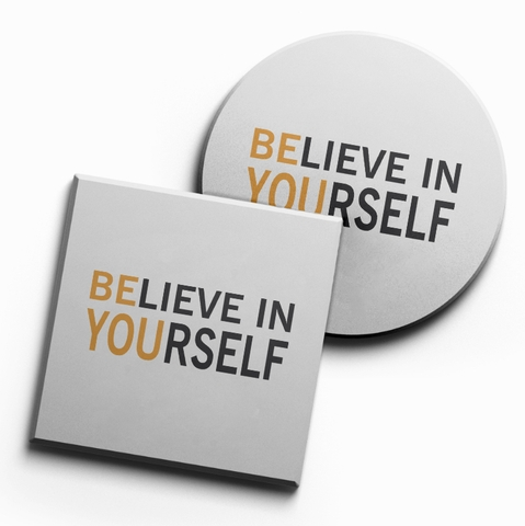 Lót ly Believe in yourself (bộ 6 chiếc)