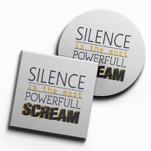 Lót ly Silence is the most powerfull scream (bộ 6 chiếc)
