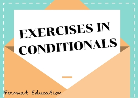 EXERCISES IN CONDITIONALS