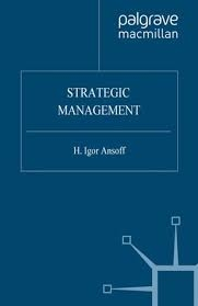STRATEGIC MANAGEMENT: H. Igor Ansoff