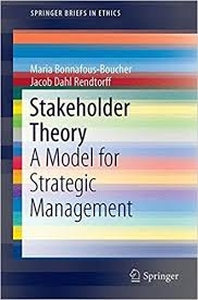 Stakeholder Theory A Model for Strategic Management