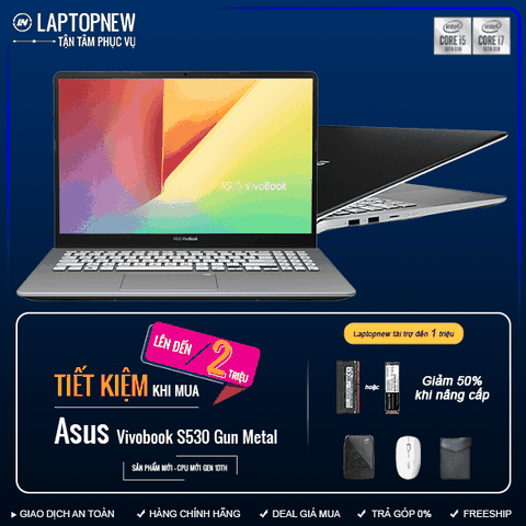 Asus Vivobook S530FN-BQ139T (Gun Metal) | i7-8565U | 8GB DDR4 | HDD 1TB | VGA Geforce MX150 2GB | 15.6 FHD IPS | Win10. [Deal giá mua, Trả góp 0%]