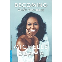 [ Sách ] Becoming - Chất Michelle - Michelle Obama