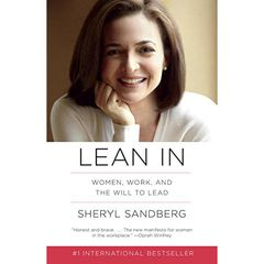Lean In: Women ,Work,and the Will to Lead