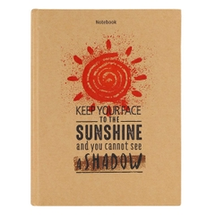 [ Sách ] Notebook - Keep Your Face To The Sunshine And You Cannot See A Shadow