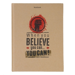 [ Sách ] Notebook - When You Believe You Can (Gáy Vuông)