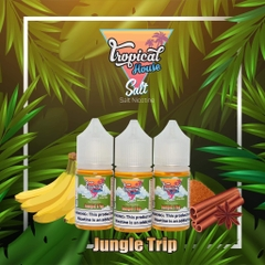 30ml salt Tropical House Jungle Trip vị chuối quế lạnh