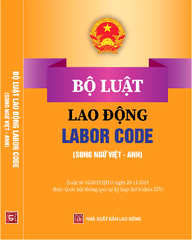 Bộ Luật Lao Động - Labor Code (song ngữ Việt - Anh)