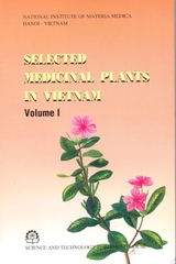 Selected medicinal plants in Vietnam (Volume I)