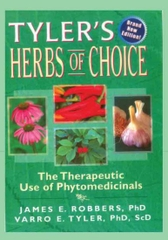 Tyler''s herbs of choice - The therapeutic use of Phytomedicinals